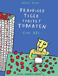 Trauriger Tiger toastet Tomaten - ein ABC Book Cover