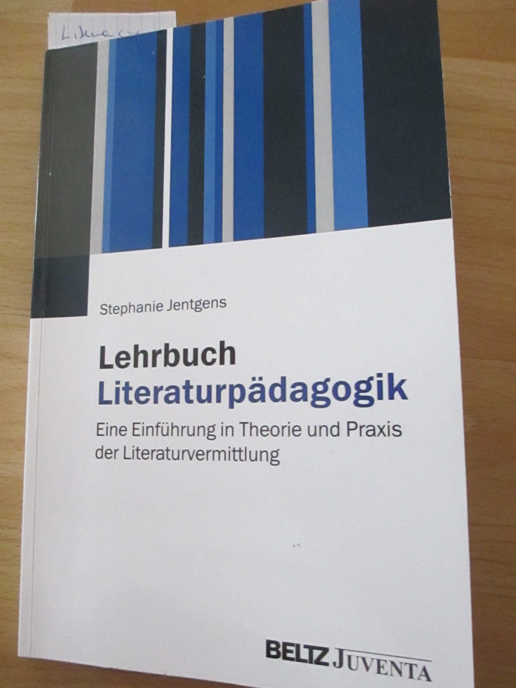 Lehrbuch Literaturpädagogik - Eine Einführung in Theorie und Praxis der Literaturvermittlung Book Cover