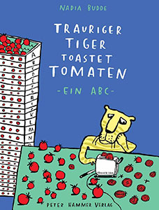 Trauriger Tiger toastet Tomaten - ein ABC Book Cover