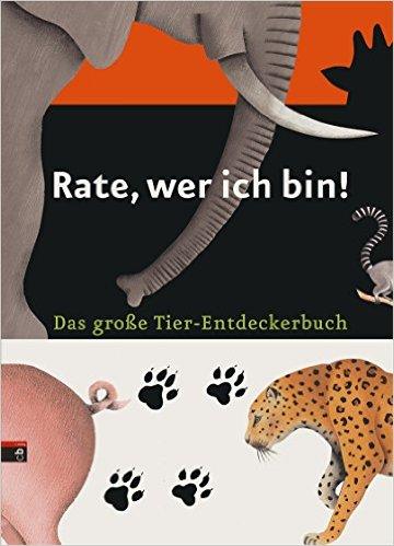 Rate, wer ich bin! Das große Tier-Entdeckerbuch Book Cover