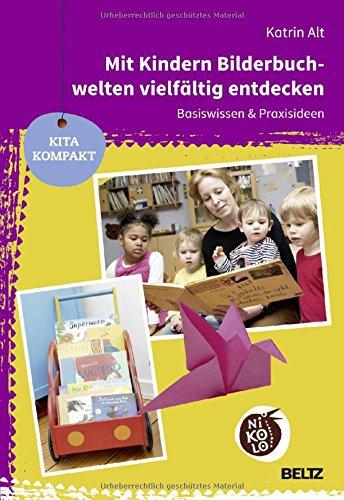 Mit Kindern Bilderbuchwelten vielfältig entdecken. Basiswissen und Praxisideen Book Cover