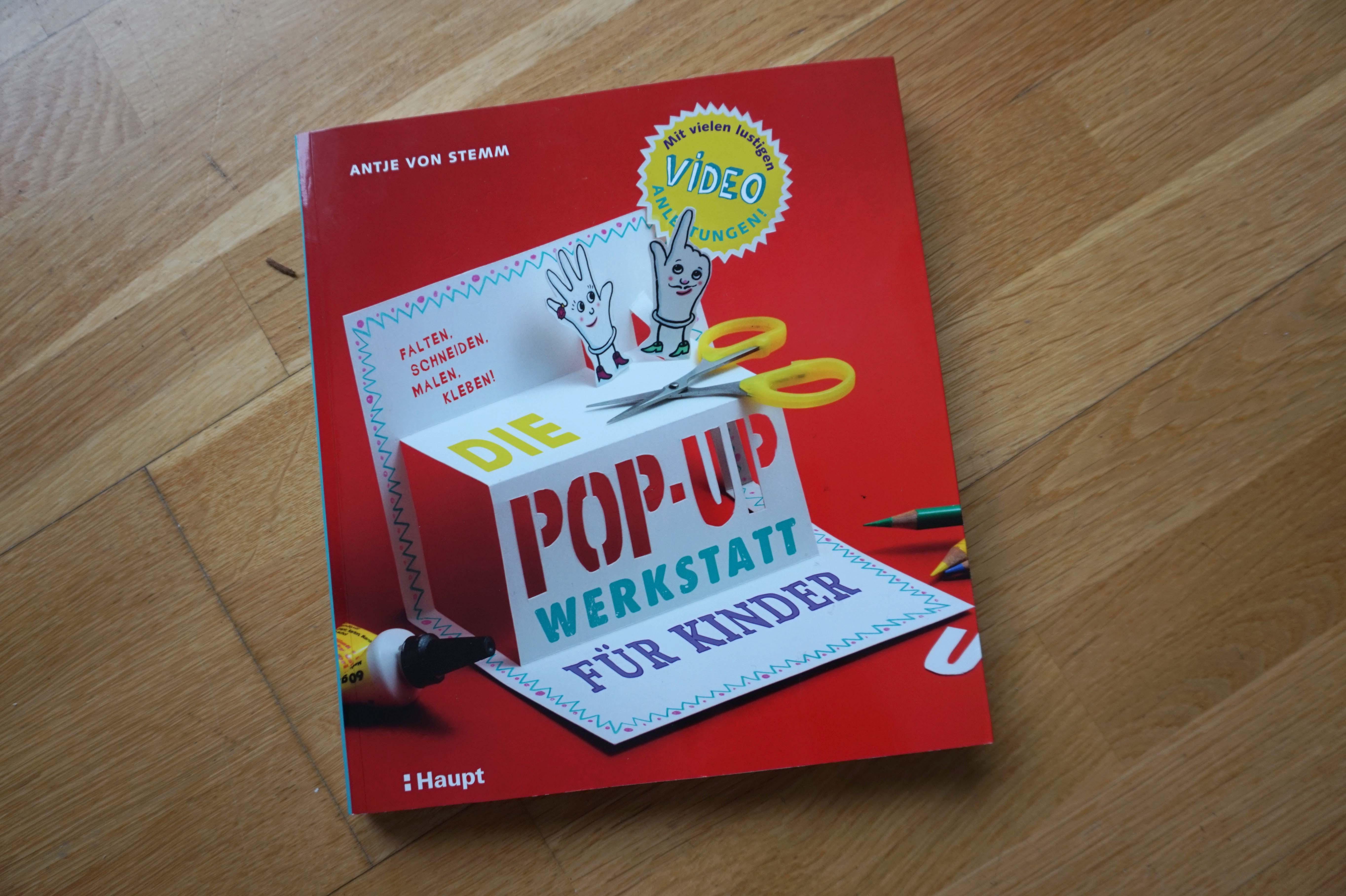 Die Pop-up Werkstatt für Kinder| Falten, schneiden, malen kleben! Book Cover