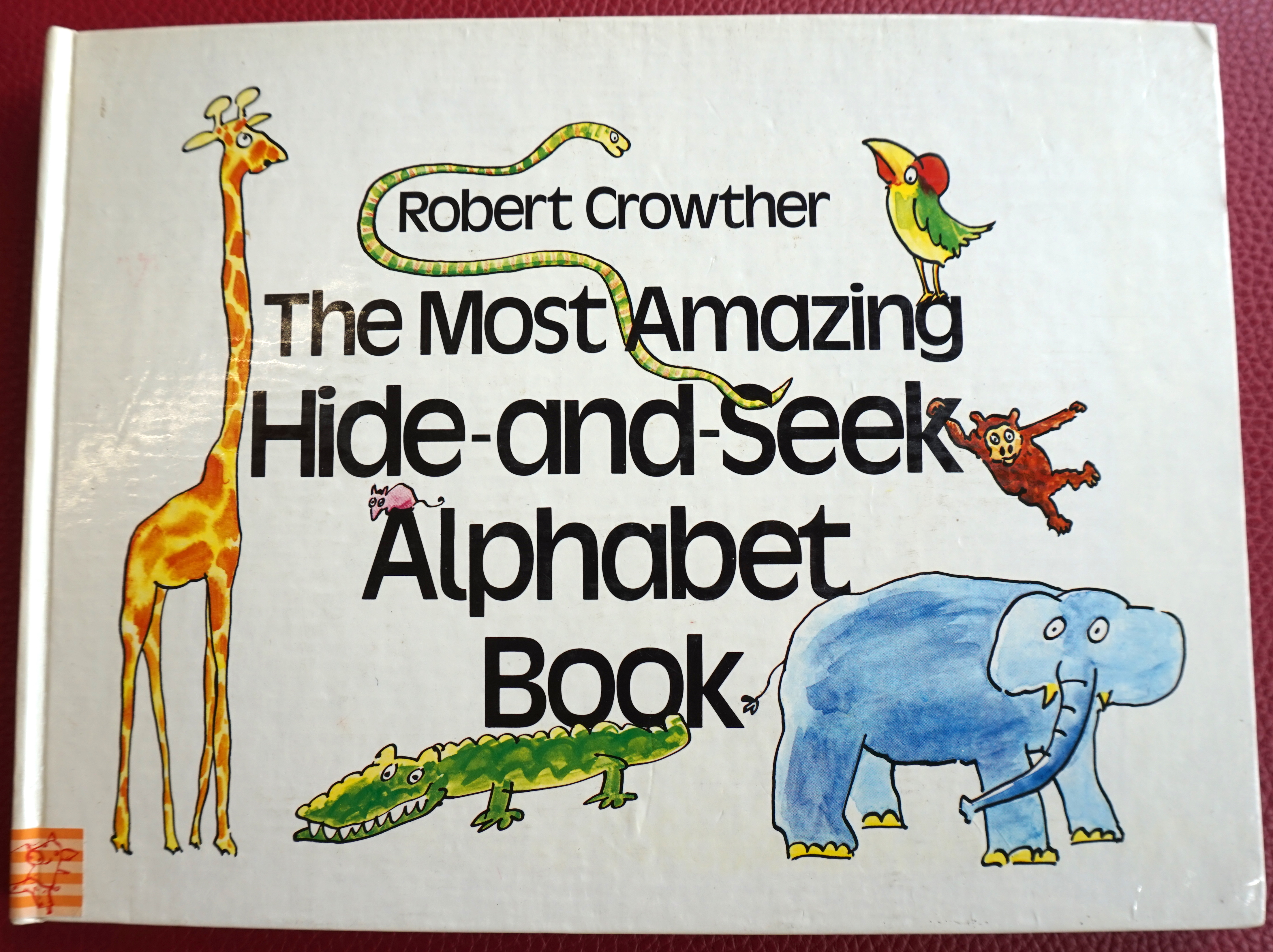 The Most Amazing Hide-and-Seek Alphabet Book Book Cover